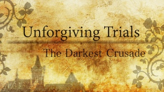 Unforgiving TrialsThe Darkest Crusade