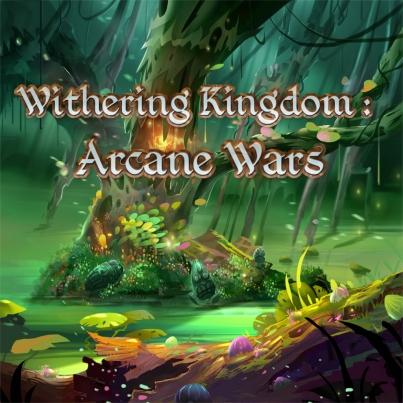 Withering Kingdom_Arcane War