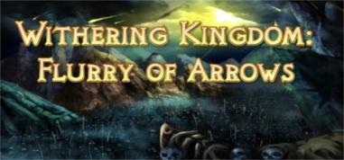 WitheringKingdom_FlurryOfArrows